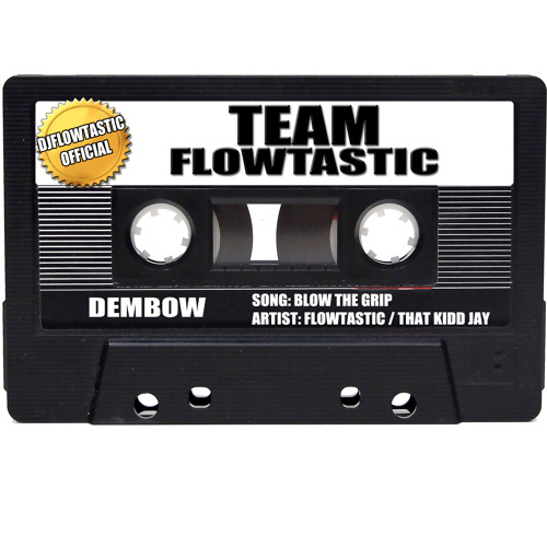 BLOW THE GRIP FT FLOWTASTIC & THAT KID JAY