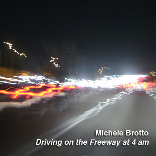 Driving on the Freeway at 4AM (April 2012 Promo Mix)