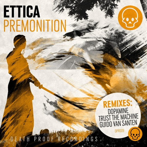 Ettica - Premonition - Dopamine Remix - Death Proof Recordings