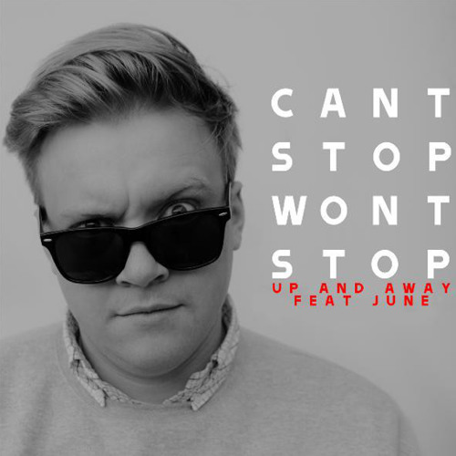 Can't Stop Won't Stop - Up And Away