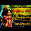 Aha Na Pellanta (HipHop Mix) - DJ Rizwan