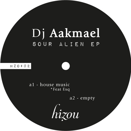 HZO2 # Dj Aakmael - Sour Alien EP