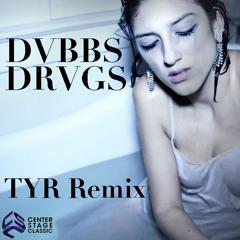 DVBBS - DRVGS (TYR Remix)
