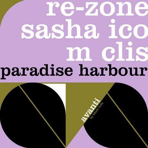 Re-Zone, Sasha Ico, M Clis - Paradise Harbour //Black Hole Recordings//