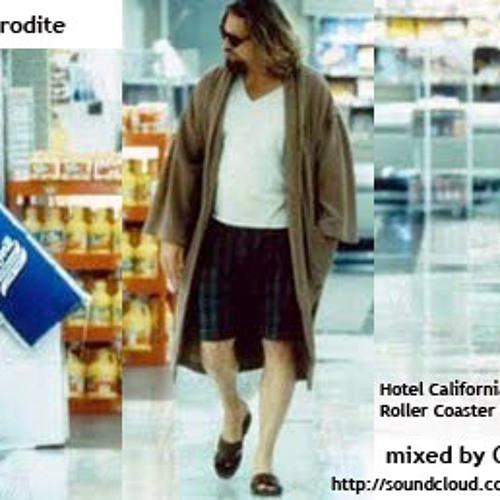 Gipsy Aphrodite-Hotel California vs Roller Coaster Bootleg