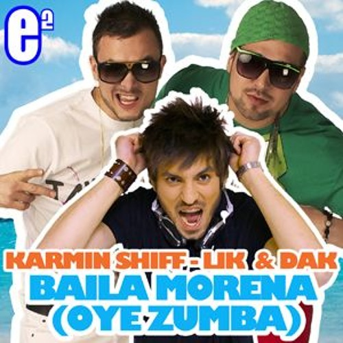 Karmin Shiff and Lik & Dak - Baila Morena (Oye Zumba) Radio Ibiza