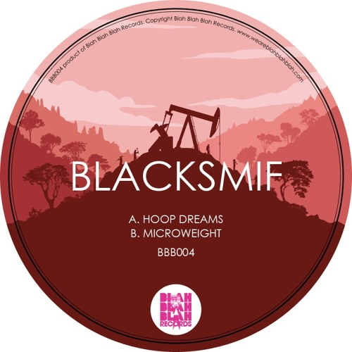 Blacksmif - Hoop Dreams/Microweight (BBB004) OUT NOW