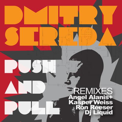 Dmitry Sereda - Push & Pull (Ron Reeser Mix)