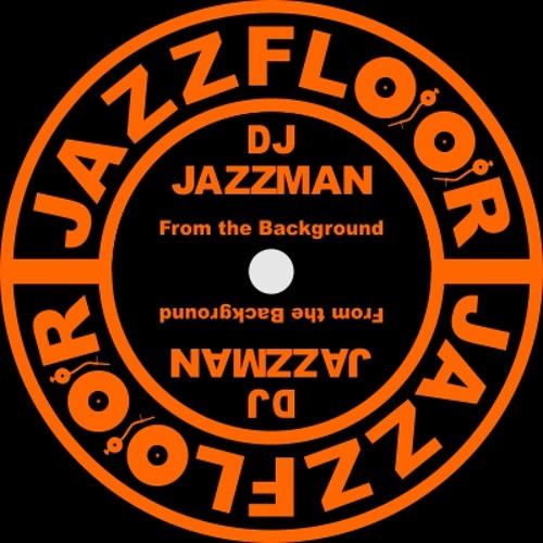 DJ JAZZMAN - From the Background