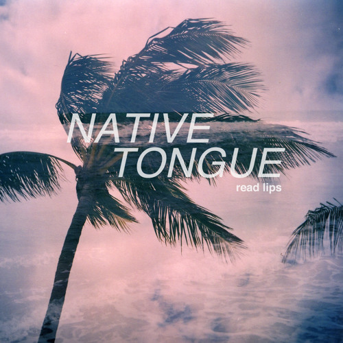 Native Tongue - Read Lips (Hermanos Inglesos RMX)