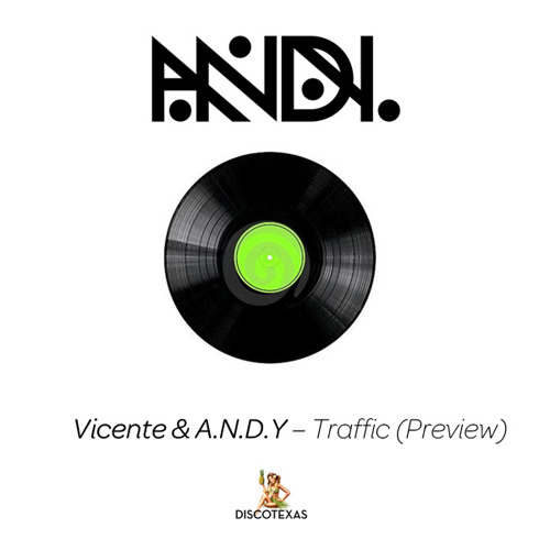 Vicente & A.N.D.Y – Traffic (Preview)