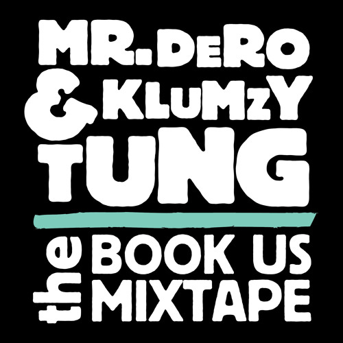 Mr.Dero & Klumzy Tung - THE BOOK US MIXTAPE