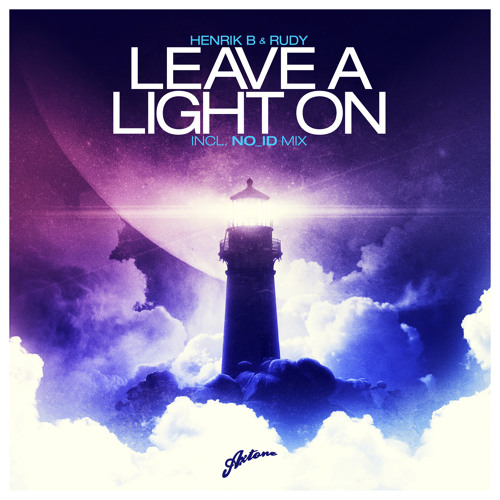 Henrik B & Rudy - Leave A Light On