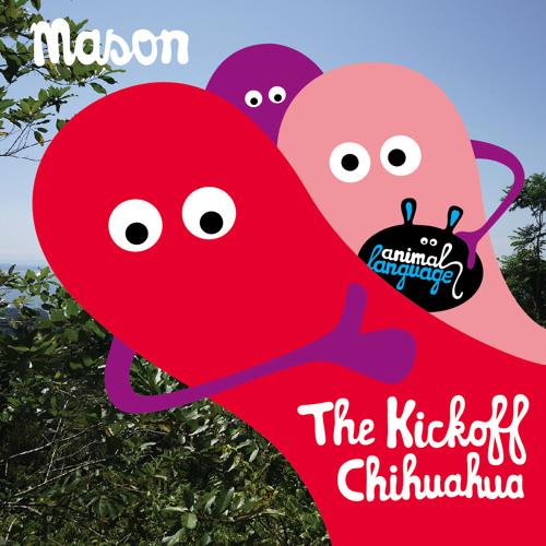 Mason - The Kickoff