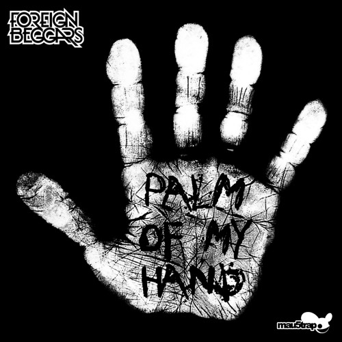 Foreign Beggars - Palm Of My Hand