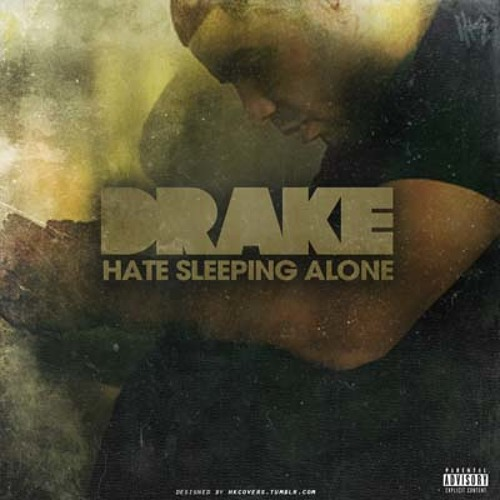 "Hate Sleeping Alone (Drake cover/ remix) (beat prod. by Noah ""40″ Shebib)"