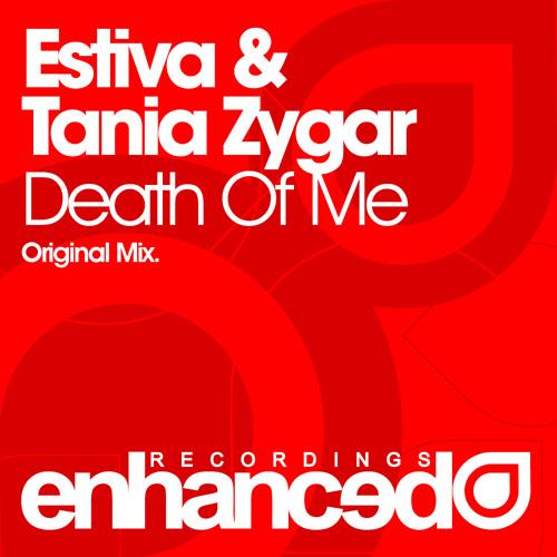 Estiva & Tania Zygar - Death Of Me (Original Mix)