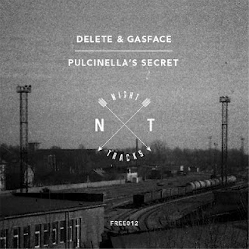 Delete & Gasface - Pulcinella's Secret (Night Tracks) Free DL