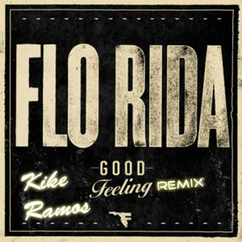 Flo Rida & Delirious -Good feeling (KikeRamos´ Spanish Remix)