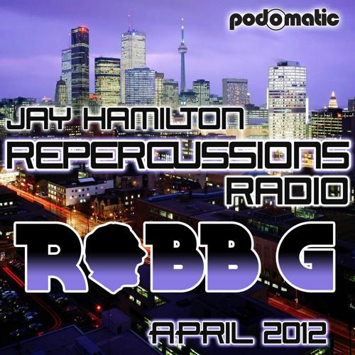 ROBB G - Repercussions Radio Mix April 2012