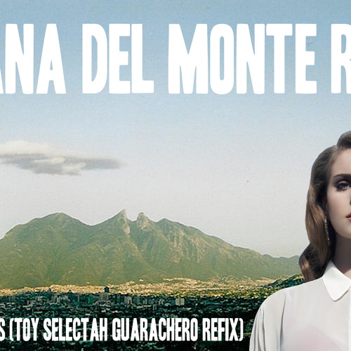 Lana del MONTE Rey Blu Jeans ( Toy Selectah Refix )