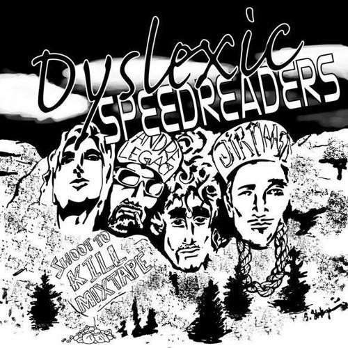 Shoot To Kill Mixtape by Dyslexic Speedreaders