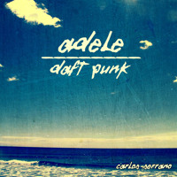 Adele vs. Daft Punk Something About The Fire (Carlos Serrano Mashup) Artwork