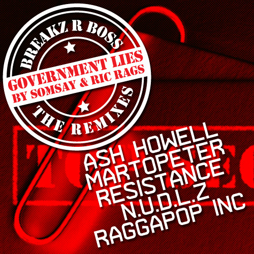 Somsay - Government Lies Ft. Ric Rags (Resistance Remix) [Remix Comp Winner] - OUT NOW ON BEATPORT