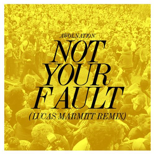 Awolnation - Not Your Fault (Lucas Marmitt Remix) FREE DOWNLOAD