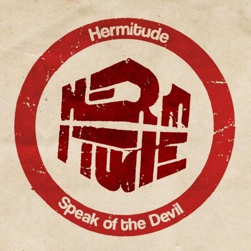 Hermitude - Speak Of The Devil (Megatroid Remix)