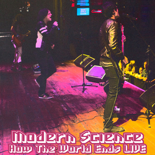 Modern Science - How The World Ends (LIVE @ The Hideout Studio Grand Opening - October 22nd, 2011)