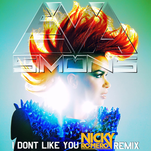 Eva Simons - I Don't Like You (Nicky Romero Remix) [PREVIEW]