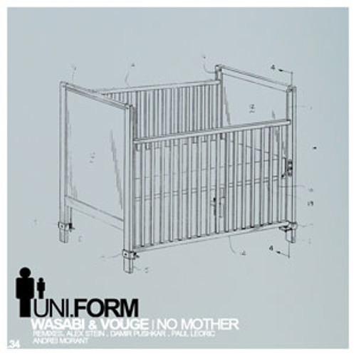 UNI034 - Wasabi & Vouge - No Mother (Alex Stein Remix) FREE DOWNLOAD