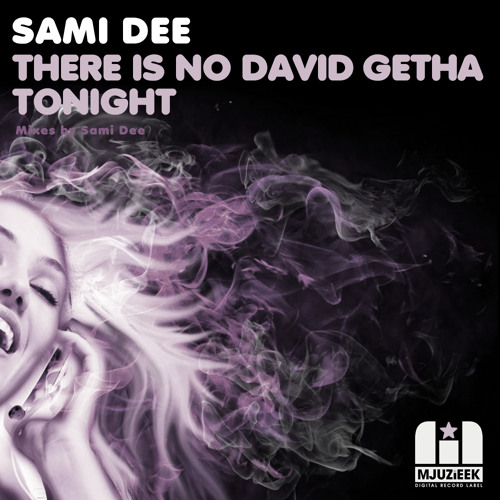 OUT NOW! Sami Dee - There Is NO David Getah Tonite (Sami Dee's NYC Disco Mix)