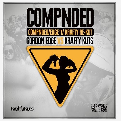 IVIBES005: Krafty Kuts vs Gordon Edge - Compnded - Krafty Re-Kut - Instant Vibes