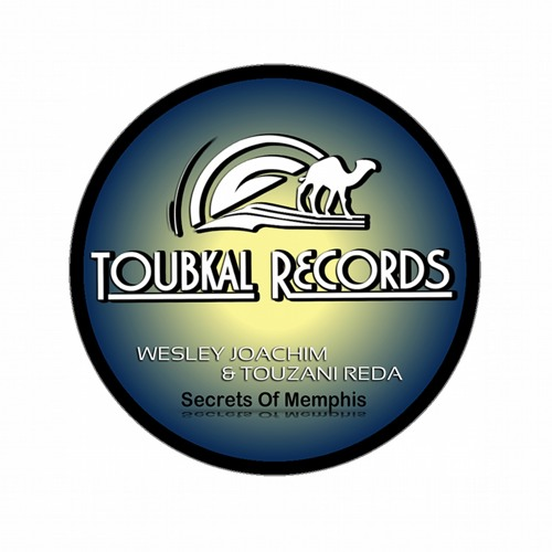 Wesley Joachim & Touzani Reda - Secrets Of Memphis (Preview) [Toubkal Records]
