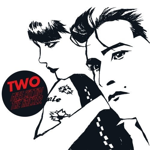"""2009: Miss Kittin & The Hacker - Two: """"Fascinating (digital exclusive)"""""""