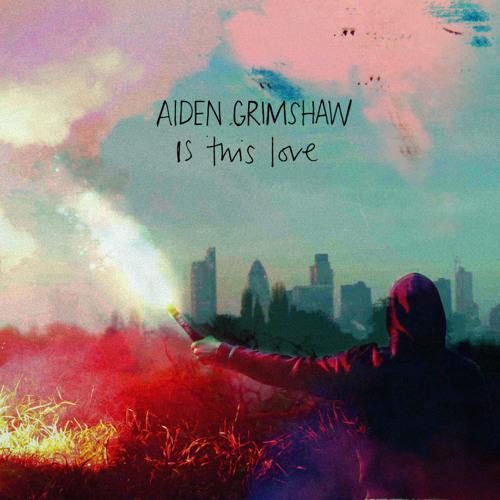 Aiden Grimshaw - Is This Love