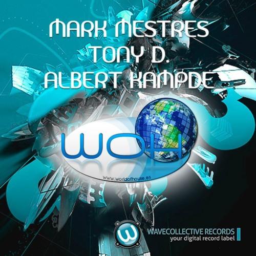 Mark Mestres, Tony D. & Albert Kampde - WorldofHouse (Daniel Mesa Remix Contest)