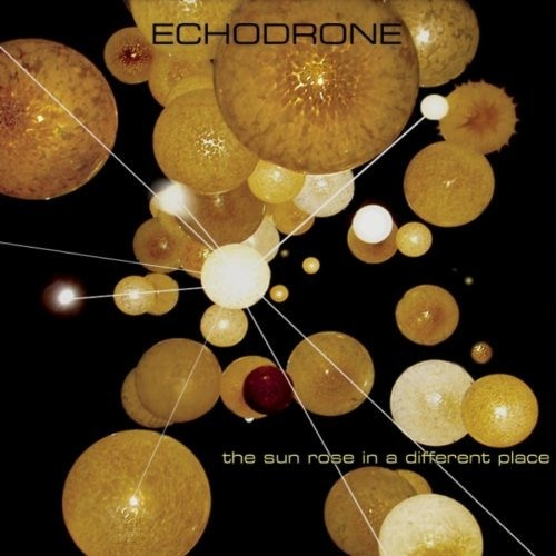 Echodrone - The Sun Rose in a Different Place