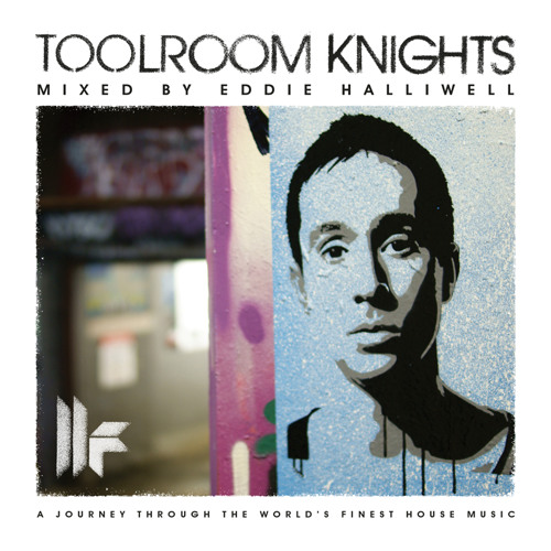 (Preview) Toolroom Knights Mixed by Eddie Halliwell - OUT NOW