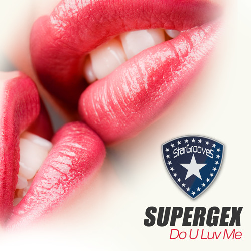 Supergex - Do U Luv Me