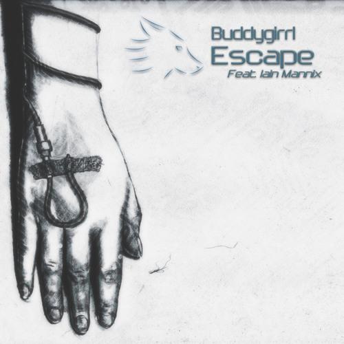 Buddygirrl - Escape (Feat. Iain Mannix)
