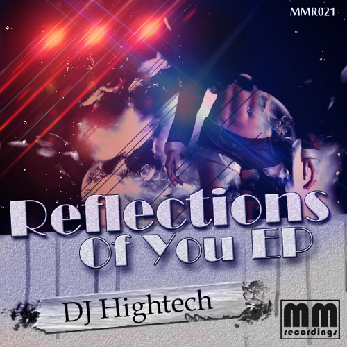 DJ Hightech- Reflection Of You (Original Mix)