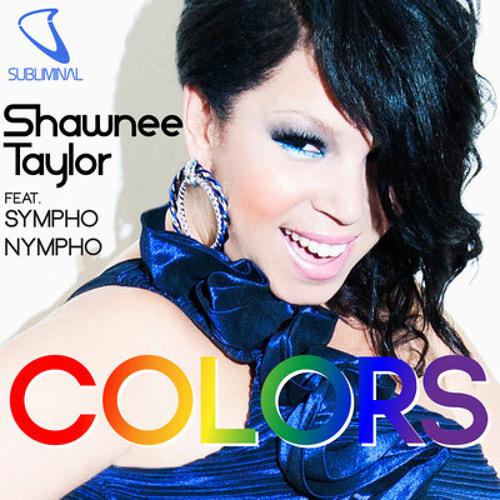 Shawnee Taylor feat. SYMPHO NYMPHO - Colors (Radio Mix)