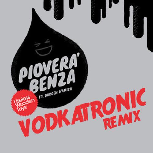 Pioverà benza (Vodkatronic remix)