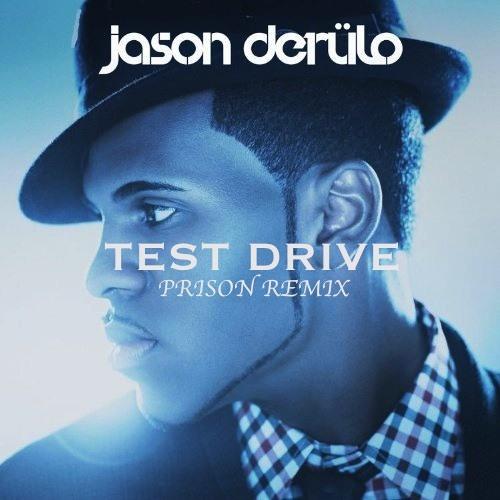 Jason Derulo - TEST DRIVE (Prison Remix) [FREE DOWNLOAD]