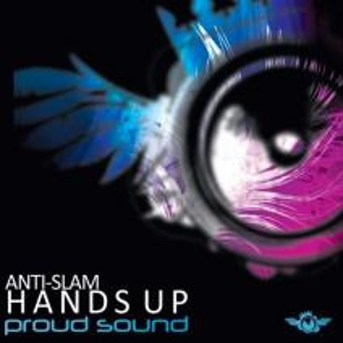 Anti-Slam - Hands Up (Fuse & Limbo Remix) [Proud Sound]