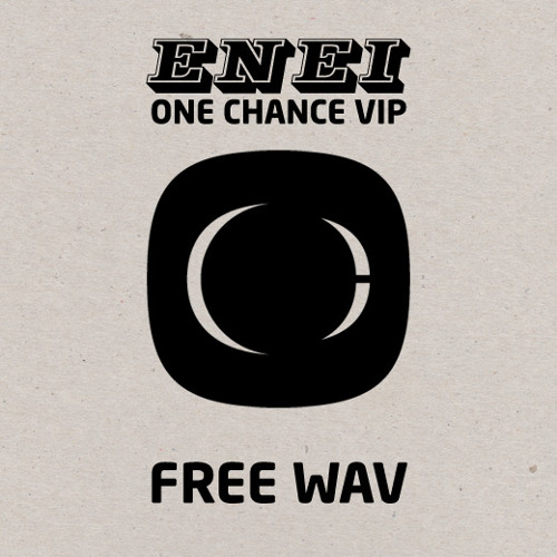 ENEI - One Chance VIP - Free Download - See Description