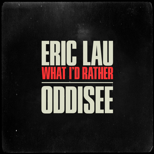 "Eric Lau ""What I'd Rather"" feat. Oddisee [Full Song]"